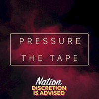 nation - Pressure Tape (Explicit)