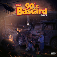 Polo - 90's Bastard Part 2. (Explicit)