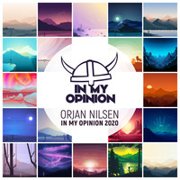 Orjan Nilsen - In My Opinion 2020 (DJ Mix)
