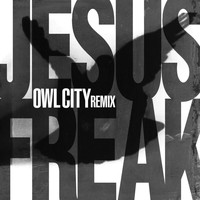 DC Talk - Jesus Freak (Owl City Remix)