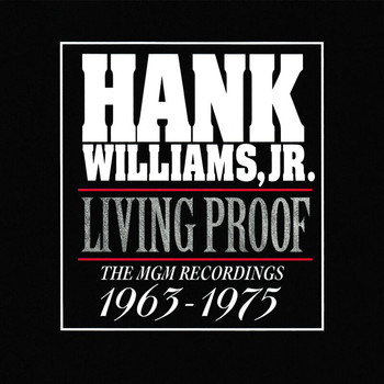 Hank Williams Jr. - Living Proof: The MGM Recordings 1963 - 1975