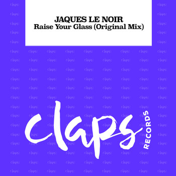 Jaques Le Noir - Raise Your Glass