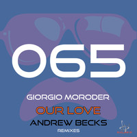 Giorgio Moroder - Our Love (Andrew Becks Remix)
