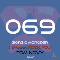 Giorgio Moroder - I Wanna Rock You (Tom Novy Remix)