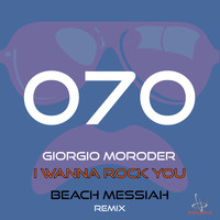 Giorgio Moroder - I Wanna Rock You (Beach Messiah Remix)