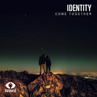 Identity - Come Together