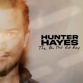 Hunter Hayes - The One That Got Away