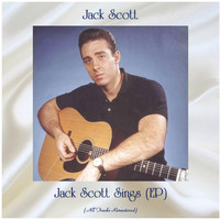Jack Scott - Jack Scott Sings (EP) (All Tracks Remastered)