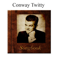 Conway Twitty - The Conway Twitty Songbook