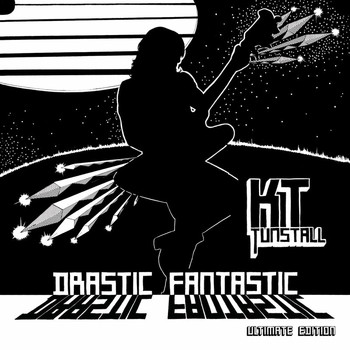 KT Tunstall - Drastic Fantastic (Ultimate Edition)