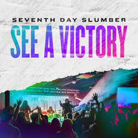 Seventh Day Slumber - See A Victory