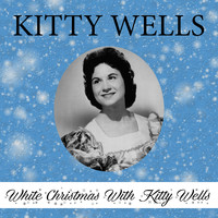 Kitty Wells - White Christmas With Kitty Wells