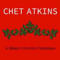 Chet Atkins - A Merry Country Christmas