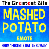 "The Greatest Bits - Mashed Potato Emote (From ""Fortnite Battle Royale"")"