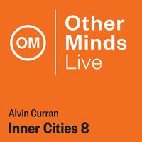 Alvin Curran - Inner Cities 8
