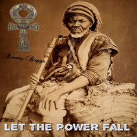Bunny Ruggs - Let the Power Fall