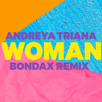 Andreya Triana - Woman (Bondax Remix)
