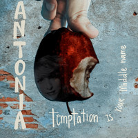 Antonia - Temptation Is Your Middle Name