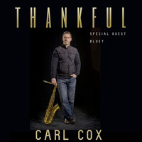 Carl Cox - Thankful (feat. Bluey)