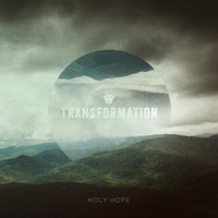 Holy Hope - Transformation