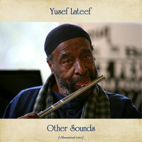 Yusef Lateef - Other Sounds (Remastered 2020)