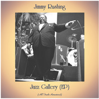 Jimmy Rushing - Jazz Gallery (EP) (All Tracks Remastered)