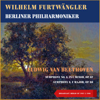 Wilhelm Furtwängler, Berliner Philharmoniker - Ludwig Van Beethoven: Symphony No. 5, In C Minor, Op. 67 - Symphony 6, F Major, Op. 68 (Broadcast, Berlin 1943 & 1944)