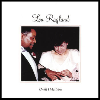 Lou Ragland - Until I Met You