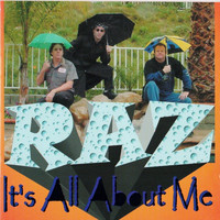 Raz - It's All About Me
