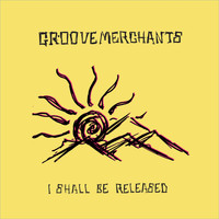 Groove Merchants - I Shall Be Released (Live)