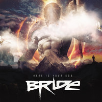 Bride - Here Is Your God