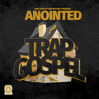 Anointed - Trap Gospel