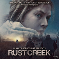 H. Scott Salinas - Rust Creek (Original Motion Picture Soundtrack)