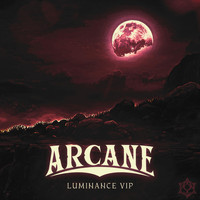 Arcane - LUMINANCE VIP