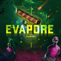 Young Wall - Evapore (Explicit)