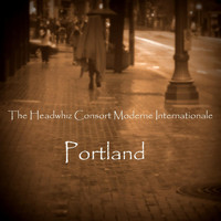 The Headwhiz Consort Moderne Internationale - Portland