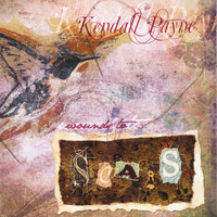 Kendall Payne - Wounds to Scars