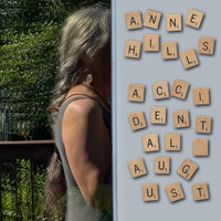 Anne Hills - Accidental August