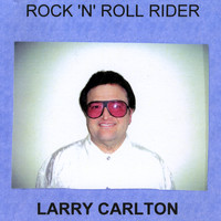 Larry Carlton - Rock'n'Roll Rider
