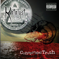 Katalyst - Conspiracle Truth (Explicit)
