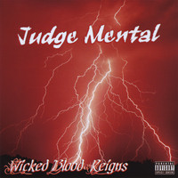 Judge Mental - Wicked Blood Reigns (Explicit)