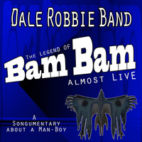 Dale Robbie Band - The Legend of Bam Bam