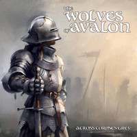 Wolves of Avalon - Across Corpses Grey