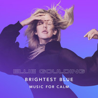 Ellie Goulding - Brightest Blue - Music For Calm