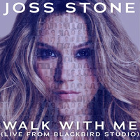 Joss Stone - Walk With Me (Live from Blackbird Studio)