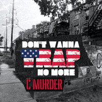 C-Murder - Don't Wanna Trap No More