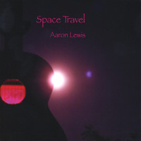 Aaron Lewis - Space Travel