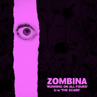 Zombina - Running on All Fours / The Scare