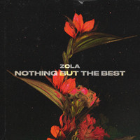 Zola - Nothing But The Best