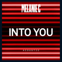 Melanie C - Into You (Acoustic)